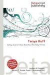 Tanya Huff - Lambert M. Surhone, Mariam T. Tennoe, Susan F. Henssonow