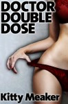 Doctor Double Dose (Two Pack Of Rough Doctor & Nurse Sex) - Kitty Meaker