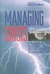 Managing Crisis: Presidential Disability and the Twenty-Fifth Amendment - Robert E. Gilbert