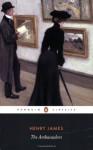 The Ambassadors - Henry James, Philip Horne, Adrian Poole