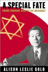 A Special Fate: Chiune Sugihara: Hero of the Holocaust - Alison Leslie Gold