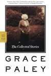 The Collected Stories - Grace Paley