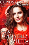 Cupid's Mistake: A Contemporary Holiday Romance Novel - Chantilly White