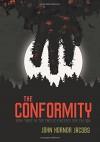 The Conformity - John Hornor Jacobs