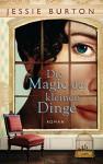 Die Magie der kleinen Dinge: Roman - Jessie Burton, Karin Dufner