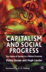 Capitalism and Social Progress: The Future of Society in a Global Economy - Phillip Brown, Hugh Lauder