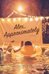 Alex, Approximately - Jenn Bennett