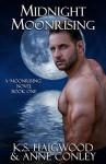 Midnight Moonrising - K. S. Haigwood, Anne Conley, Steve Schmeckpeper, Ella Medler, Deena Schoenfeldt, Jenna Rose Thompson, Ryan Cottrell
