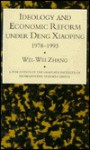 Ideology & Econ Refor Under Deng - Wei Zhang