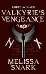Valkyrie's Vengeance (Loki's Wolves Book 0) - Melissa Snark, Farah Evers