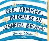 Der Sommer, in dem es zu schneien begann - Lucy Clarke, Claudia Franz, Anna Carlsson, Andreas Fröhlich