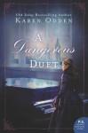 A Dangerous Duet - Karen Odden