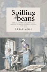 Spilling the Beans: Eating, Cooking, Reading and Writing in British Women's Fiction - Sarah Moss