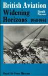 British Aviation: Widening Horizons, 1930-1934 - Harald Penrose