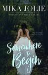 Somewhere to Begin (Poison & Wine Series Book 1) - Mika Jolie
