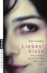 Liebesbisserabenschwarze Erzählungen Über Männer Und Frauen - Claire Castillon, Gaby Wurster