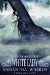 Sir Kay and the White Lady: A Risen King Short (The Risen King) - Samantha Warren
