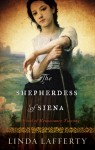 The Shepherdess of Siena - Linda Lafferty