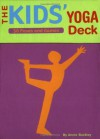 The Kids' Yoga Deck: 50 Poses and Games - Annie Buckley