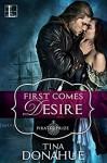 First Comes Desire - Tina Donahue