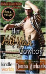 Hell Yeah!: Her Hell Yeah Cowboy (Kindle Worlds Novella) (Harland County Series Book 8) - Donna Michaels