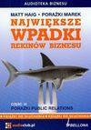Największe wpadki rekinów biznesu. Część 3. Porażki Public Relations. Książka audio - Matt Haig
