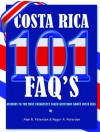 101 Frequently Asked Questions About Costa Rica: Everything You Always Wanted To Know About Moving, Vacationing, Investing, Buying Real Estate, & Living in Costa Rica - AR Petersen, Roger Petersen