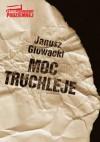 Moc truchleje - Janusz Głowacki