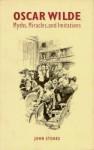 Oscar Wilde: Myths, Miracles and Imitations - John Stokes