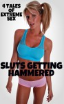 Sluts Getting Hammered - 4 Tales Of Extreme Sex - Misty Rose, JT Holland, Rickie Sheen, Scotty Diggler, Forever Smut Publications