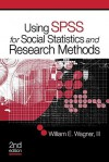 Using Spss For Social Statistics And Research Methods - William E. Wagner, Dorothy Wagner
