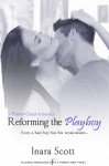 Reforming the Playboy - Inara Scott