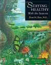 Staying Healthy with the Seasons: 21st-Century Edition - Elson M. Haas