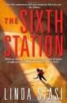 The Sixth Station - Linda Stasi