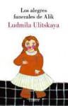 Los Alegres Funerales De Alik (Narrativa) (Spanish Edition) - Lyudmila Ulitskaya