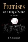 Promises on a Ring of Stone - J.R. Campbell