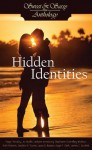 Sweet & Sassy Anthology: Hidden Identities - Paige Timothy, Jo Noelle, Lindzee Armstrong, Stephanie Connelley Worlton, Ruth Roberts, Candice N. Toone, Laura D. Bastian, Kaye P. Clark, James C. Duckett