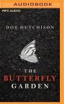 The Butterfly Garden - Dot Hutchison, Lauren Ezzo, Mel Foster