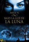Bajo la luz de la luna - Mely N