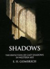 Shadows: The Depiction of Cast Shadows in Western Art (National Gallery London Publications) - E. H. Gombrich