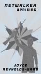 Netwalker Uprising (The Netwalk Sequence # 2) - Joyce Reynolds-Ward