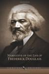 By Frederick Douglass Narrative of the Life of Frederick Douglass: And Selected Essays and Speeches (Barnes & Noble Signat [Hardcover] - Frederick Douglass
