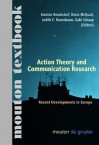 Action Theory and Communication Research: Recent Developments in Europe. (Mouton Textbook) - Karsten Renckstorf, Denis McQuail, Judith E. Rosenbaum