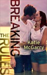 Breaking the Rules (Pushing the Limits Book 6) - Katie McGarry
