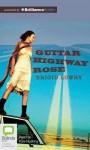 [(Guitar Highway Rose )] [Author: Brigid Lowry] [Apr-2013] - Brigid Lowry