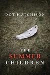 The Summer Children - Dot Hutchison