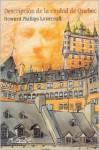 Descripcion De La Ciudad De Quebec/Description of the City of Quebec - H.P. Lovecraft