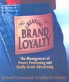 Creating Brand Loyalty: The Management of Power Positioning and Really Great Advertising - Richard D. Czerniawski, Michael Maloney