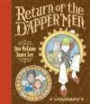 Return of the Dapper Men - Jim McCann, Janet K. Lee