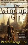 The Windup Girl - Paolo Bacigalupi